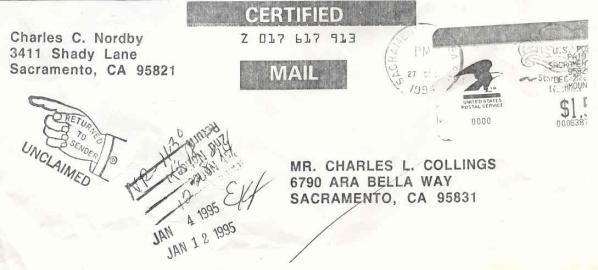 Chuck Collings is the man that threatened one of Charles Nordby's sons with a lawsuit if he didn't quit spreading falsehoods.  Well, why didn't Mr. Collings pick up his mail sent to him by Charles Nordby?  Charles Nordby wanted to send to him some interrogatories.  Chuck Collings is the same guy who boldly put his signature on many Raley lawsuits filed at the Sacramento County Court!