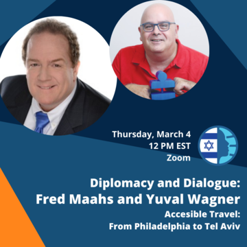 Fred Maahs and Yuval Wagner on Accessible Travel From Philadelphia to Tel Aviv