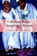 The African Roots of Jumping The Broom